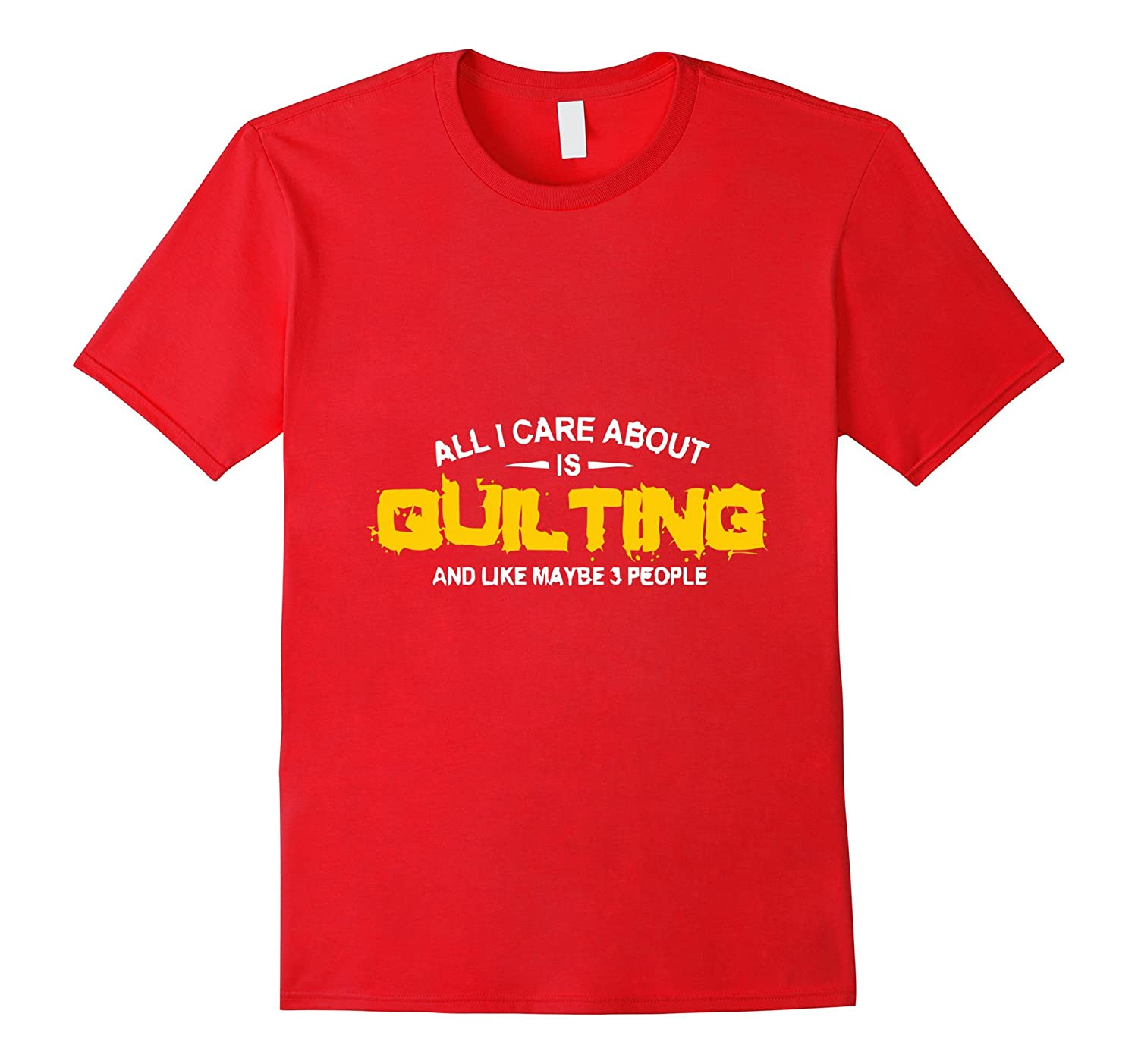 ALL CARE IS QUILTING tshirt-BN