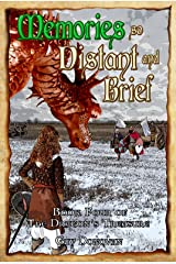 Memories so Distant and Brief: Book Four of The Dragon's Treasure Kindle Edition