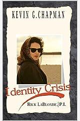 Identity Crisis: A Rick LaBlonde, P.I. Novel Kindle Edition
