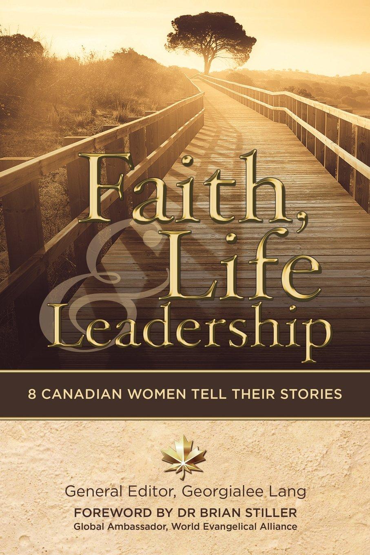 Faith, Life and Leadership: 8 Canadian Women Tell Their Stories pdf epub