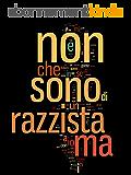 Non sono razzista ma.. (Italian Edition)