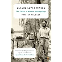 Claude L?vi-Strauss: The Father of Modern Anthropology