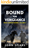 Bound for Vengeance: Heck Carson Series:  Volume 3
