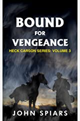 Bound for Vengeance: Heck Carson Series:  Volume 3 Kindle Edition