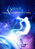 Astral: Uma Viagem sem Volta