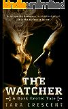 The Watcher (A Dark Romance)