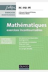 Mathématiques Exercices incontournables PC-PSI-PT - 2ed. - nouveau programme 2014: nouveau programme 2014 (J'intègre) Paperback