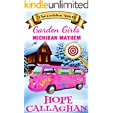 Michigan Mayhem: A Cozy Christian Mystery and Suspense Novel (Garden Girls - The Golden Years Mystery Series Book 3)