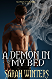 A Demon in My Bed: Volume 1 (Sons of Sariel)