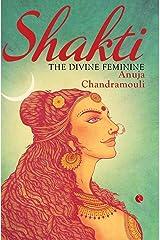 Shakti: The Divine Feminine Paperback