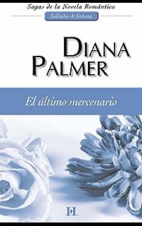 El último mercenario: Soldados de fortuna (6) (Harlequin Sagas) (Spanish