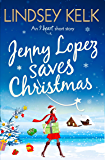 Jenny Lopez Saves Christmas: An I Heart Short Story