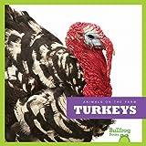 Turkeys (Bullfrog Books: Animals on the Farm)