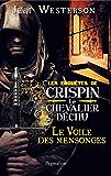 Le Voile des mensonges - Les enquêtes de Crispin Le chevalier déchu