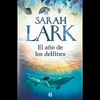 El año de los delfines (Spanish Edition)