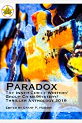 Paradox: The Inner Circle Writers' Group Crime/Mystery/Thriller Anthology 2019 Kindle Edition
