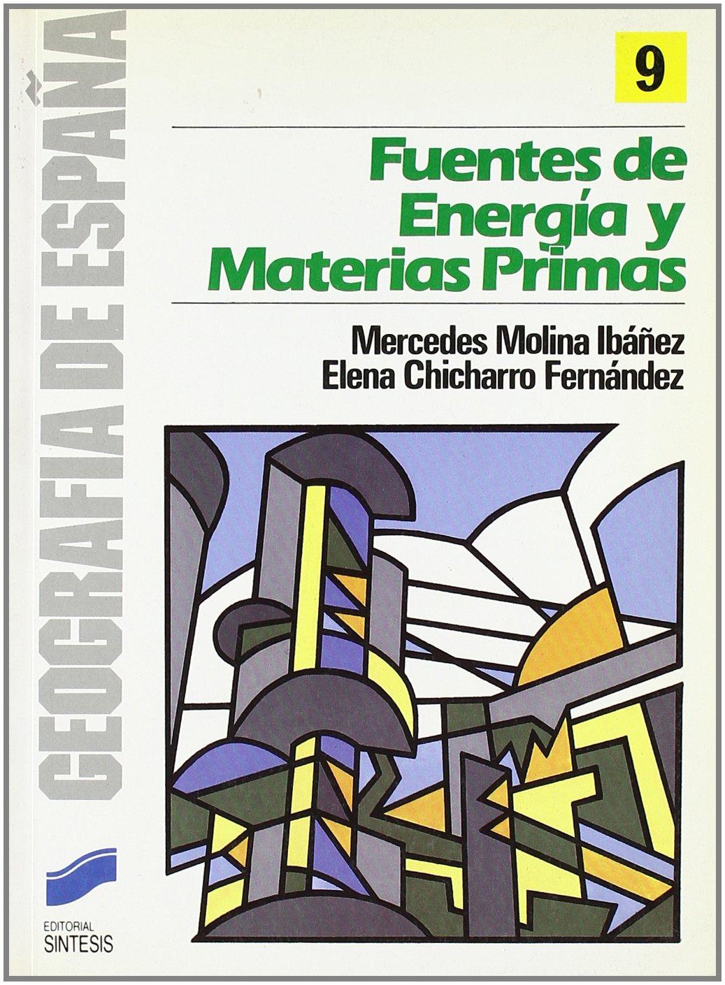 Fuentes de energía y materias primas: 9 Geografía de España: Amazon.es: Molina Ibáñez, Mercedes: Libros