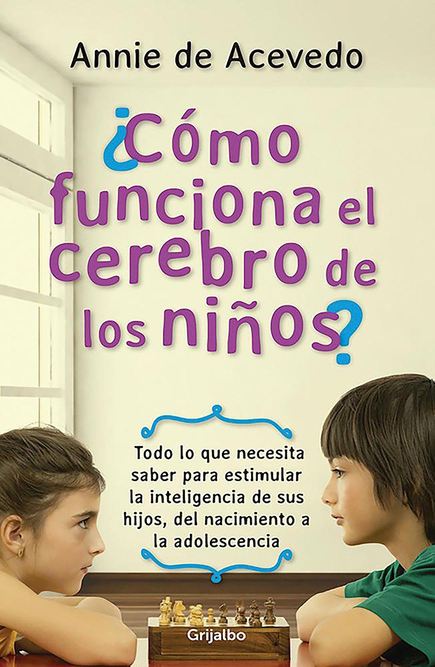 Cómo Funciona El Cerebro de Los Niños: Amazon.es: Annie de Acevedo: Libros