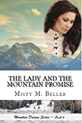 The Lady and the Mountain Promise (Mountain Dreams Series Book 4) Kindle Edition