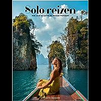 Solo reizen: Hoe je in je eentje de wereld trotseert