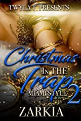 Christmas In The Trap 2: Miami Style Kindle Edition