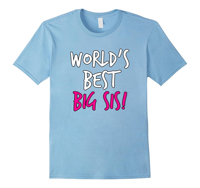 World's Best Big Sis T-Shirt New Big Sister Tee-TH