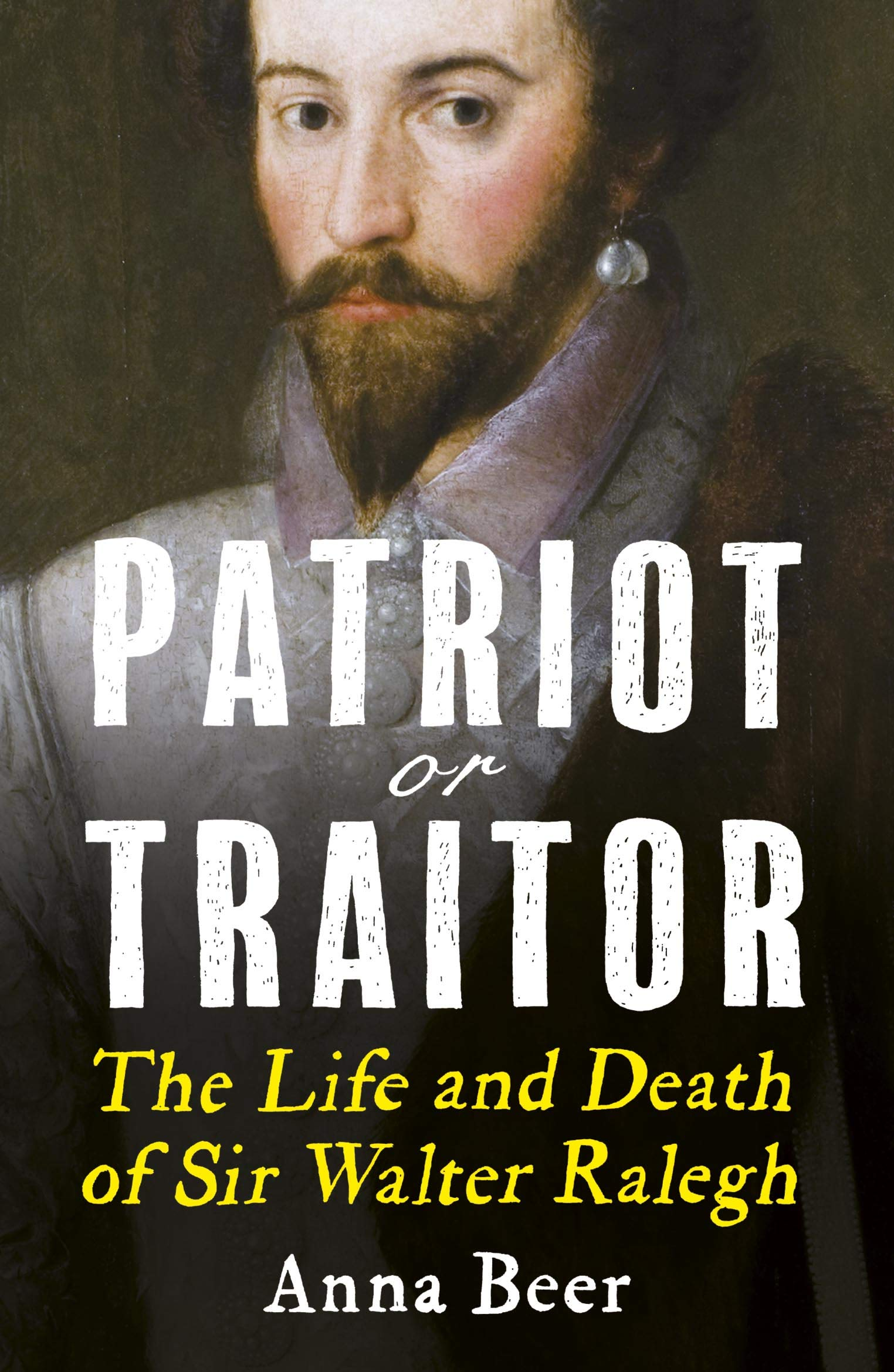 Patriot or traitor the life and death of sir walter ralegh anna beer  fremdsprachige bücher jpg