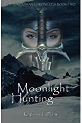 Moonlight Hunting: The Cardonian Chronicles Book Two Kindle Edition