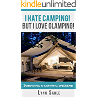 Camping Hacks from A Diva: I hate to camp but love to go Glamping! (English Edition)