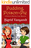 Pudding, Poison & Pie (A Helen & Martha Cozy Mystery Book 3)