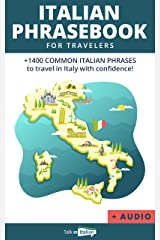 Italian Phrase book (with audio!): +1400 COMMON Italian Phrases to travel in Italy with confidence! Kindle Edition