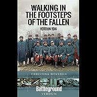 Walking In the Footsteps of the Fallen: Verdun 1916 (Battleground Verdun) (English Edition)