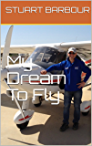 My Dream To Fly