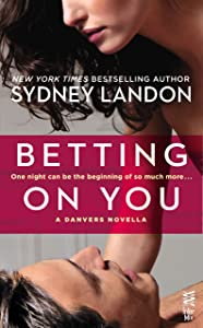 Betting on You: (InterMix) (Danvers series)