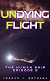 Undying Flight: The Human Ship: Episode 2