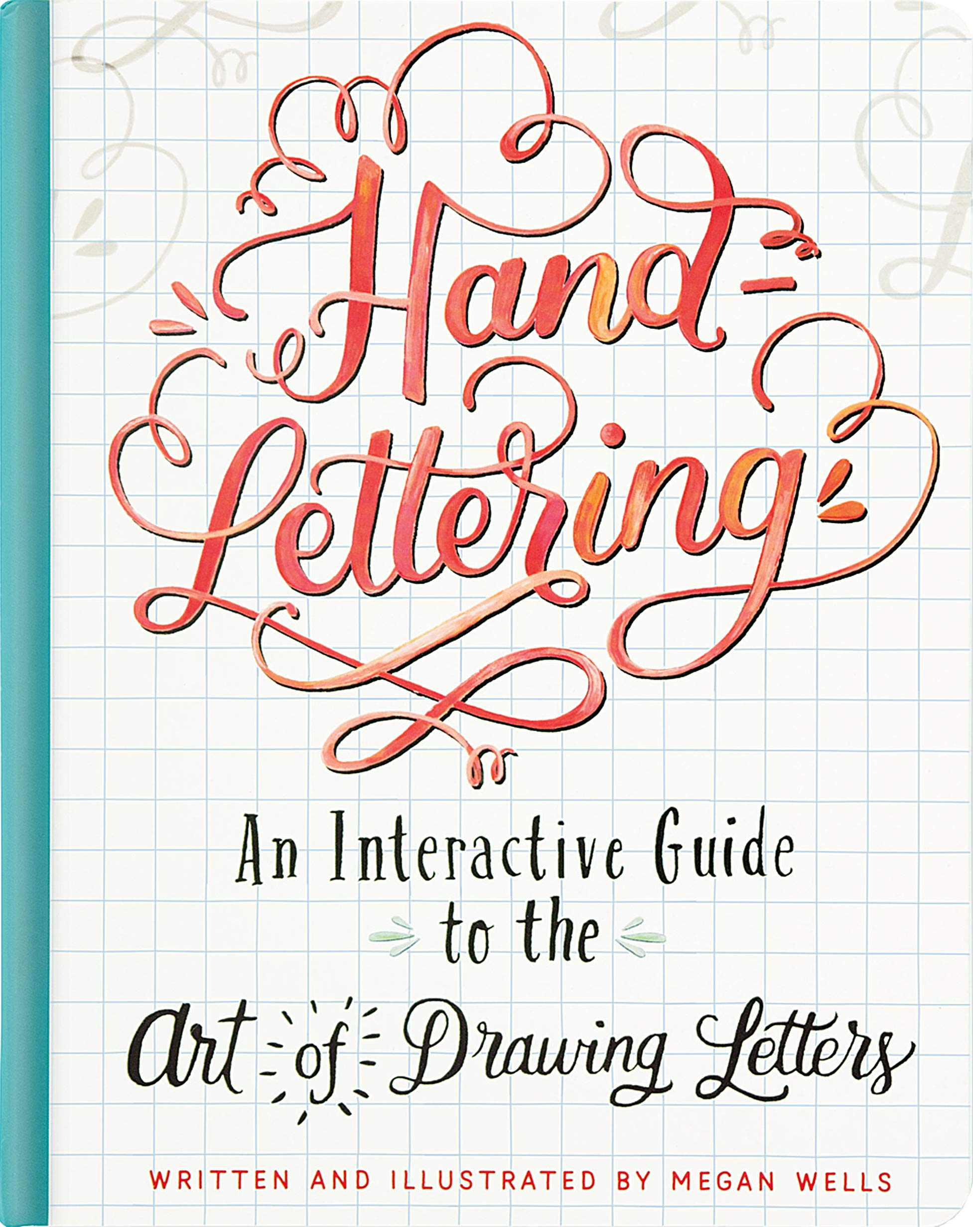 Hand-Lettering: An Interactive Guide to the Art of Drawing ...