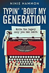 Typin' 'Bout My Generation: Write the legacy only you can leave (English Edition) eBook Kindle
