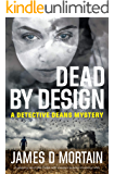 Dead By Design: A gripping serial killer thriller with unexpected & shocking twists (The Detective Deans Mysteries Book 2) (English Edition)