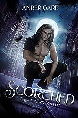Scorched: A Leila Marx World Novella (The Leila Marx Novels) Kindle Edition