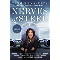 Nerves of Steel: How I Followed My Dreams, Earned My Wings, and Faced My Greatest...