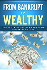 From Bankrupt to Wealthy Kindle Edition