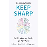 Keep Sharp: How To Build a Better Brain at Any Age - As Seen in The Daily Mail