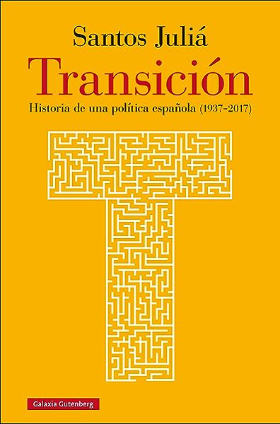 Transición: Historia de una política española (1937-2017) (EBOOK) eBook: Juliá, Santos: Amazon.es: Tienda Kindle