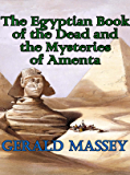 The Egyptian Book of the Dead and the Mysteries of Amenta (Barvas Occult)