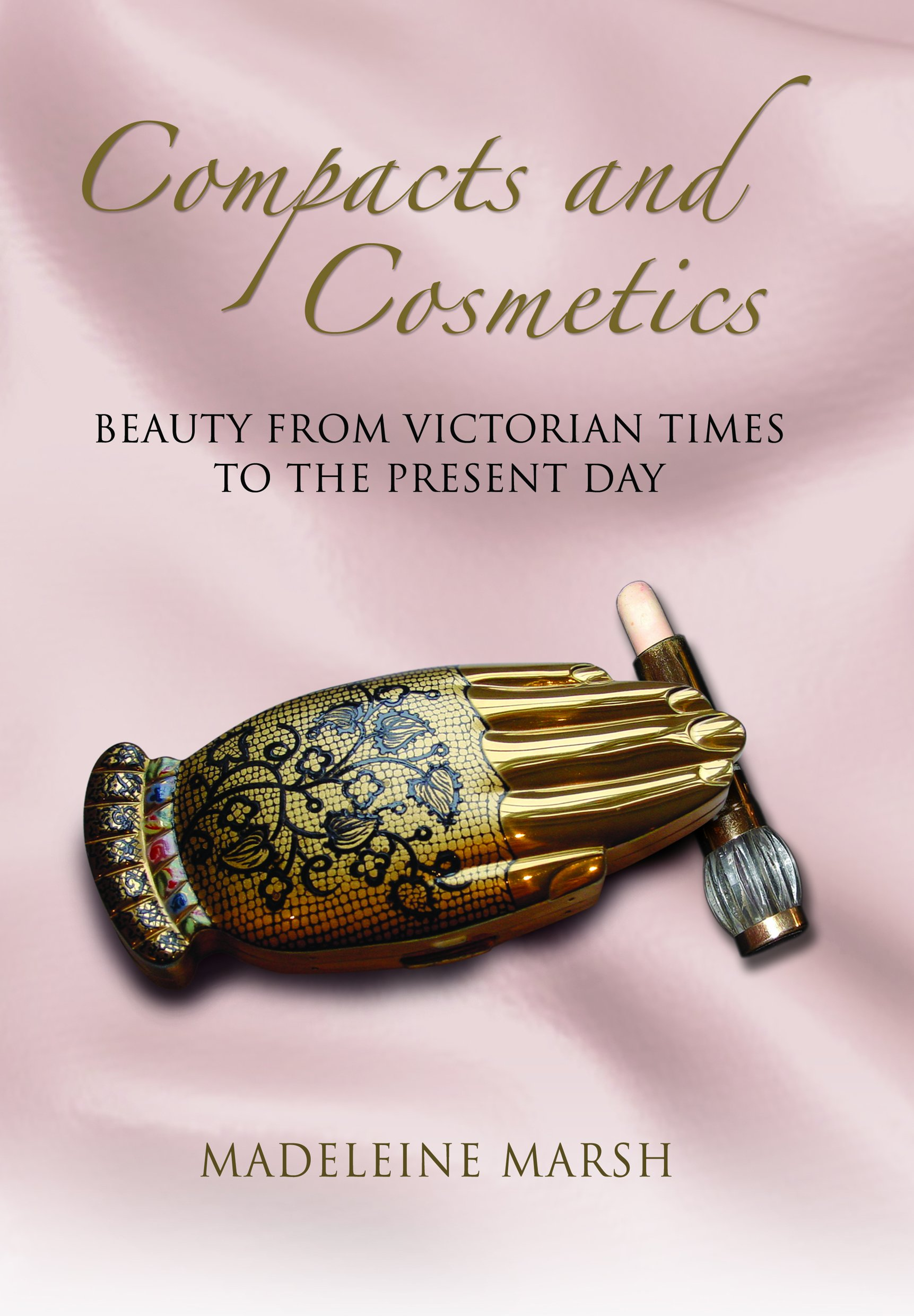 Compacts and Cosmetics: Beauty From Victorian Times to the Present Day (Women With Style) PDF