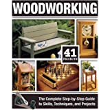 Woodworking: The Complete Step-by-Step Guide to Skills, Techniques, and Projects (Fox Chapel Publishing) Over 1,200 Photos &