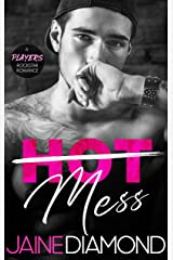 Hot Mess: A Players Rockstar Romance (Players, Book 1) Kindle Edition