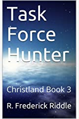 Task Force Hunter: Christland Book 3 Kindle Edition