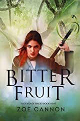 Bitter Fruit: An Urban Fantasy Thriller (Hound of Hades Book 9) Kindle Edition