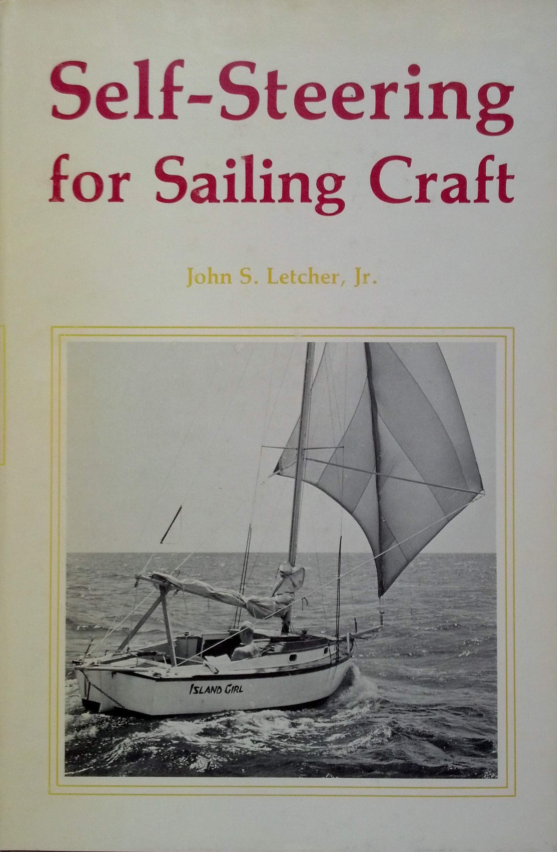 Self-Steering for Sailing Craft: John S  Letcher Jr